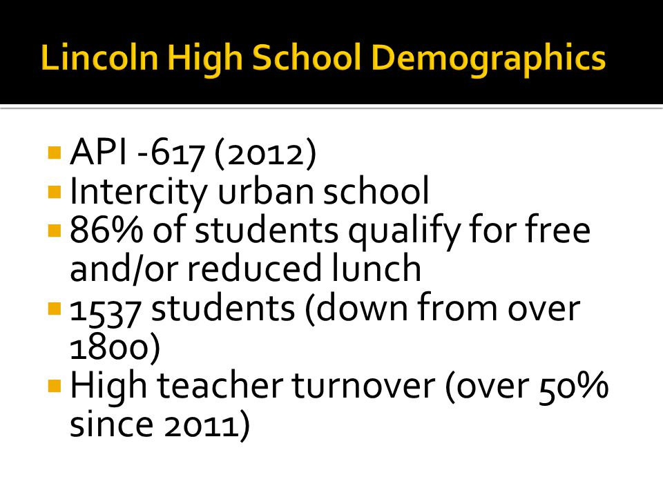  API -617 (2012)  Intercity urban school  86% of students qualify for free and/or reduced lunch  1537 students (down from over 1800)  High teache