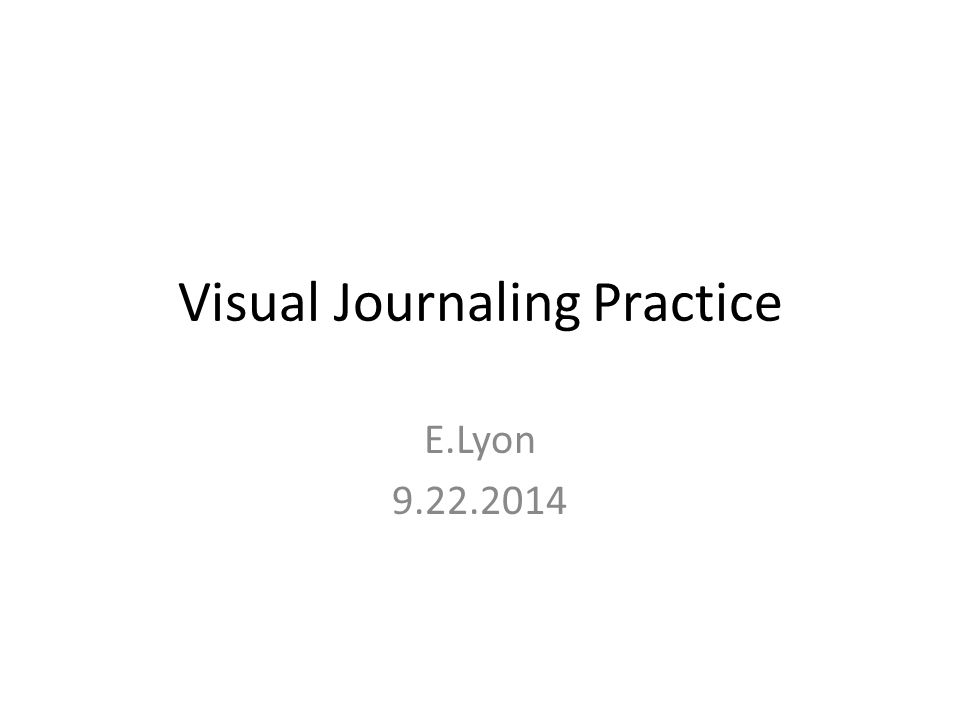 Visual Journaling Practice E.Lyon 9.22.2014