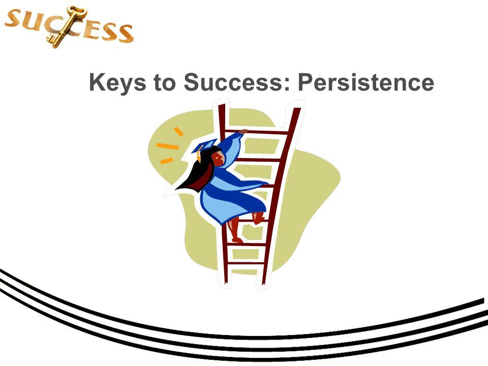 Keys to Success: Persistence