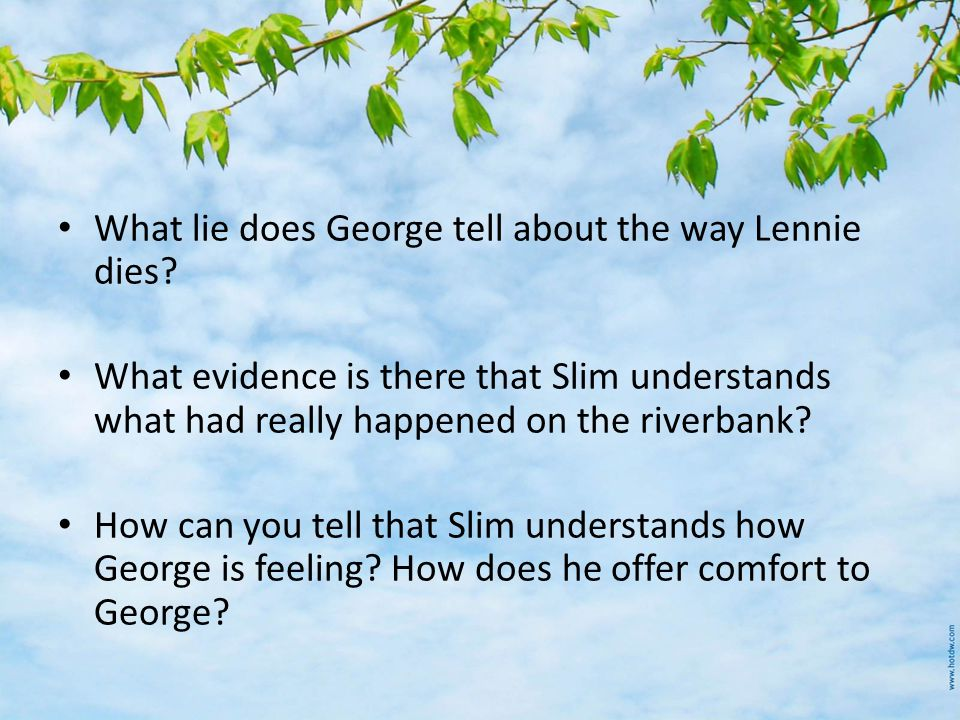 What lie does George tell about the way Lennie dies.
