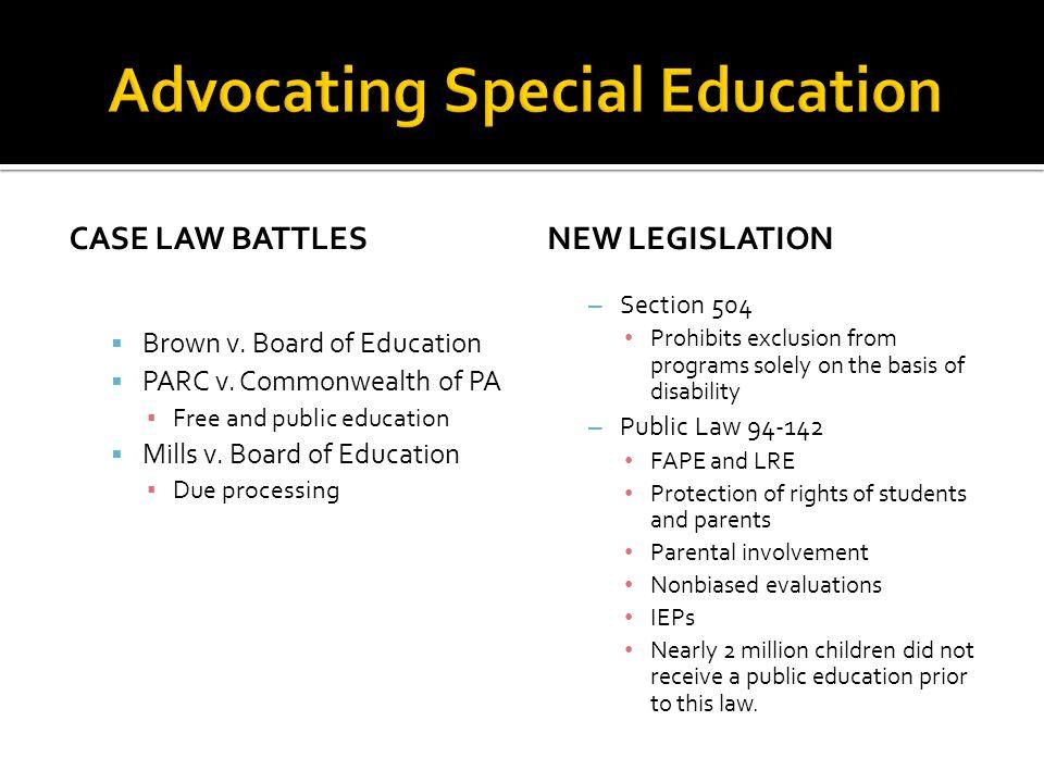 CASE LAW BATTLES  Brown v. Board of Education  PARC v.