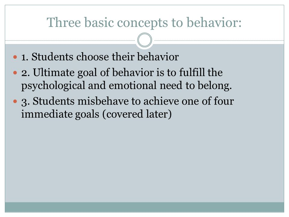 4 Goals of Misbehavior Attention: extra attention; center stage; constantly distract the teacher and classmates to gain an audience Power: quest for power; be the boss; show others you can't push them around; refuse to comply with class rules or requests Revenge: lash out to get even for real or imagine hurts; target can be teacher, students, or both Avoidance-of-Failure: avoid repeated failure; choose withdrawal behaviors; hope everyone backs off and leaves them along