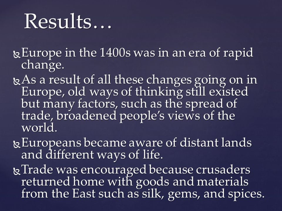  Europe in the 1400s was in an era of rapid change.