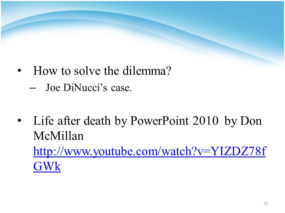 How to solve the dilemma. – Joe DiNucci's case.