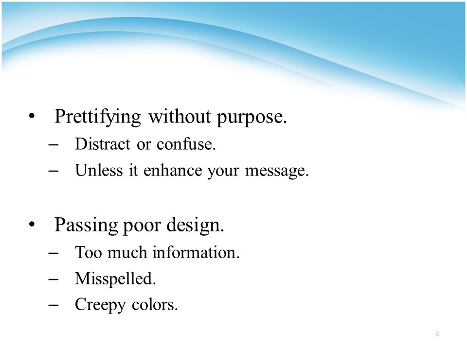 Prettifying without purpose. – Distract or confuse.