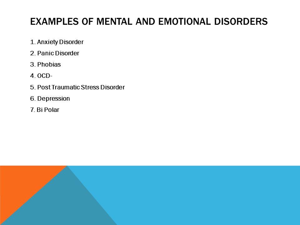 EXAMPLES OF MENTAL AND EMOTIONAL DISORDERS 1. Anxiety Disorder 2.