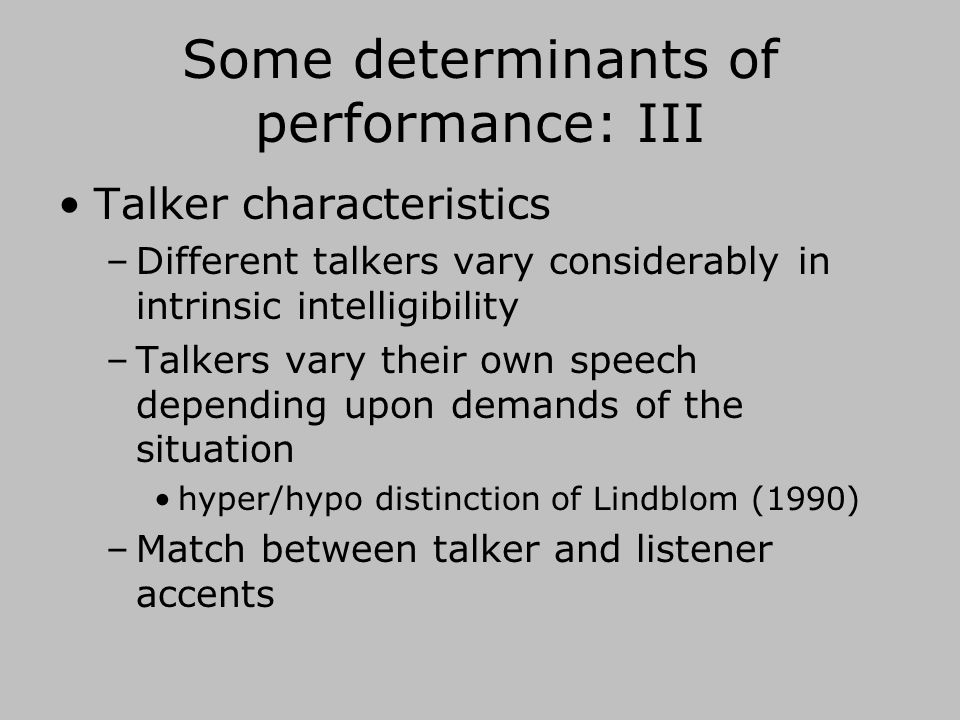 Some determinants of performance: II The configuration of the environment –Open air or in a room.
