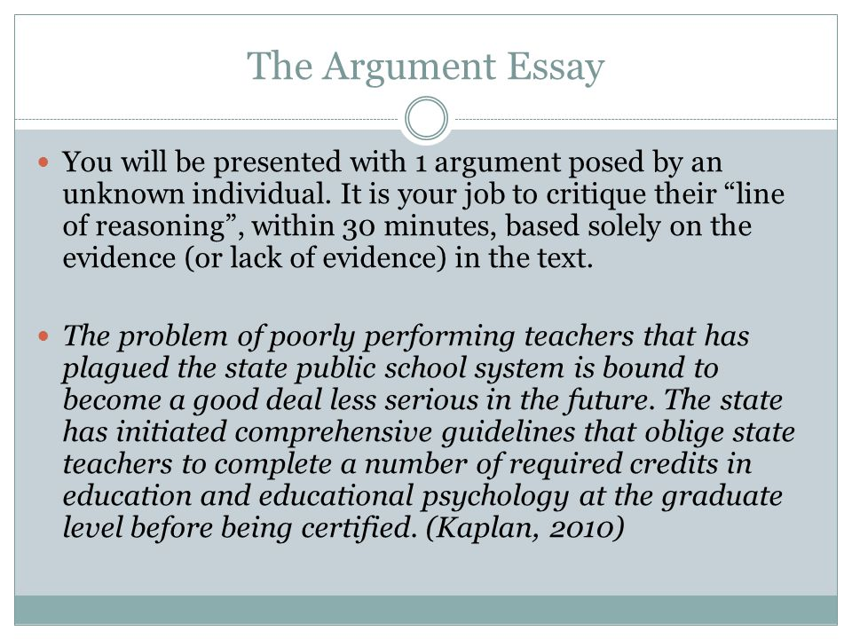The Argument Essay You will be presented with 1 argument posed by an unknown individual.