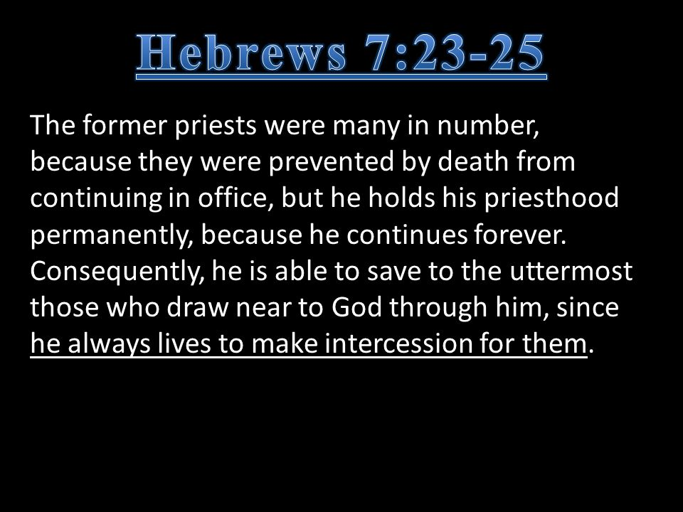 The former priests were many in number, because they were prevented by death from continuing in office, but he holds his priesthood permanently, becau