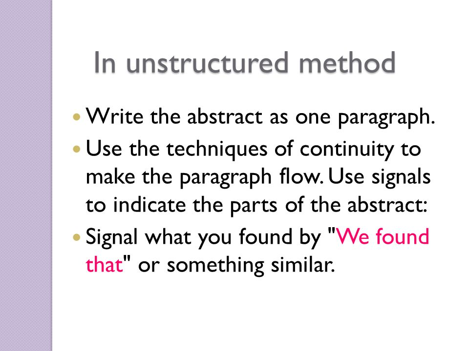 In unstructured method Write the abstract as one paragraph.