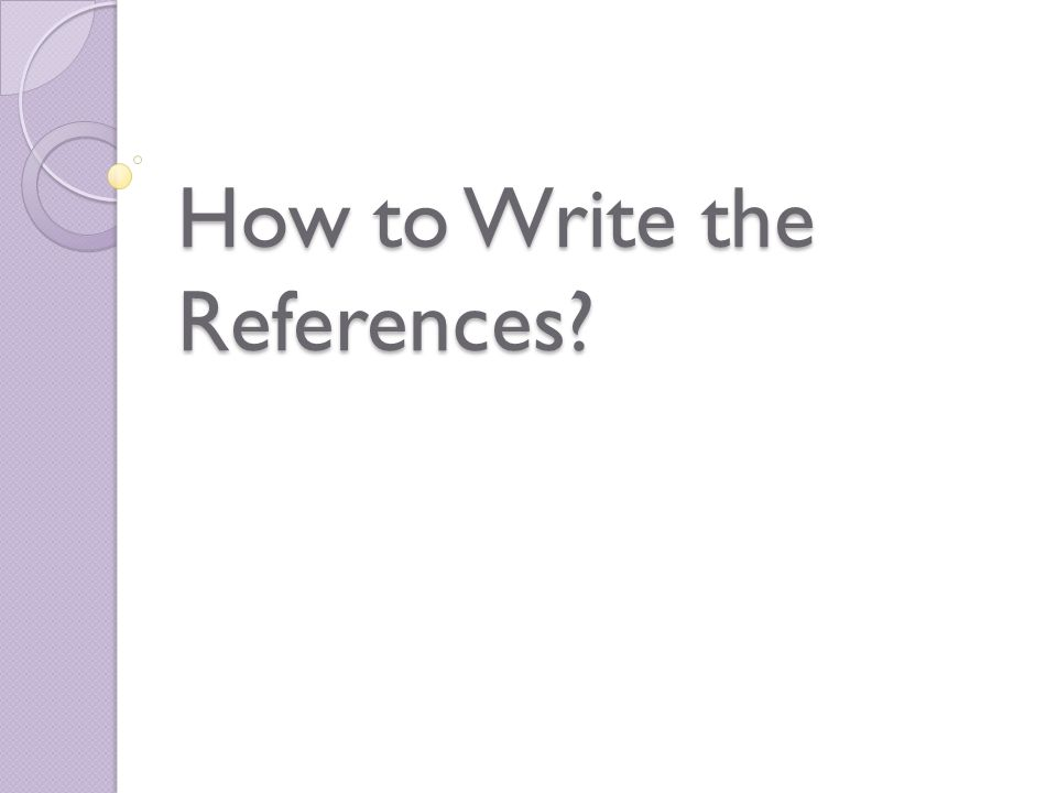 How to Write the References?