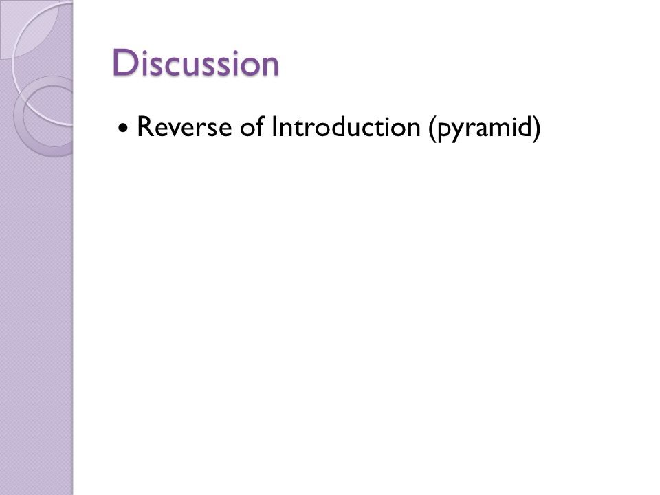 Discussion Reverse of Introduction (pyramid)