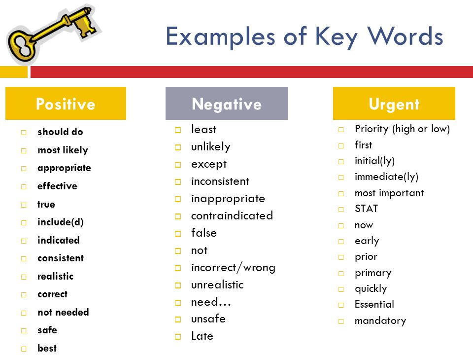 Examples of Key Words  should do  most likely  appropriate  effective  true  include(d)  indicated  consistent  realistic  correct  not nee