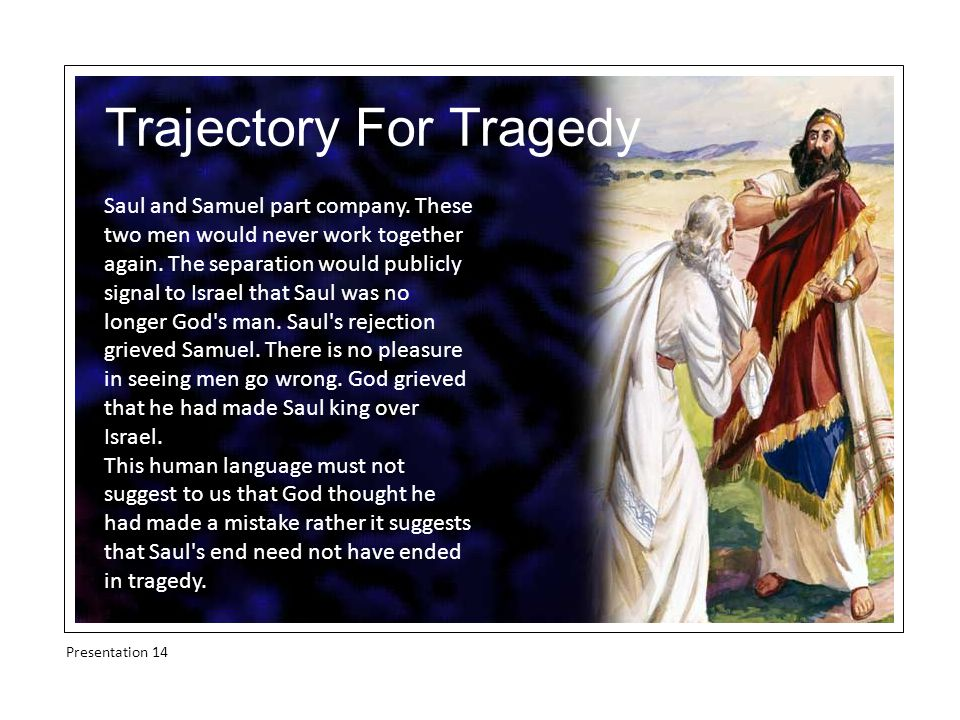Trajectory For Tragedy Saul and Samuel part company.