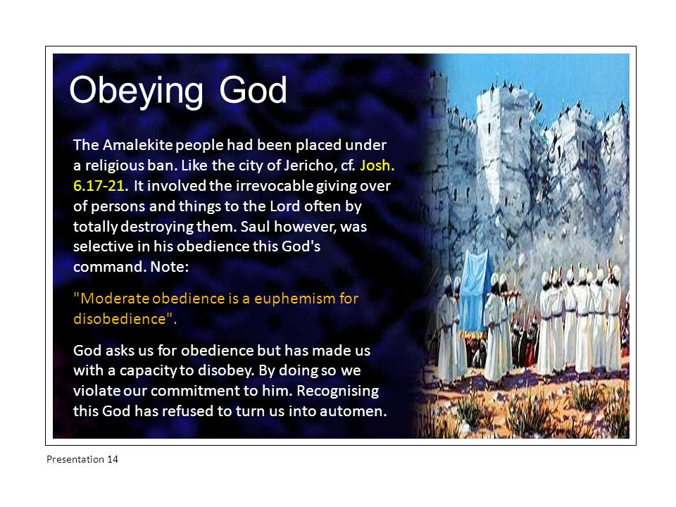Obeying God The Amalekite people had been placed under a religious ban.