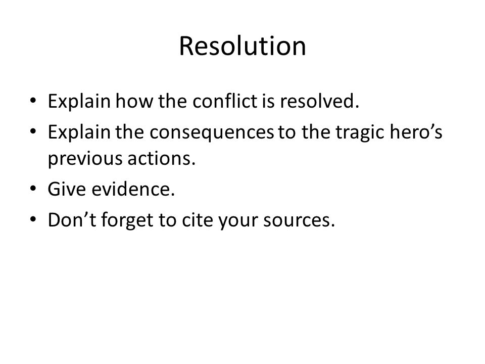 Resolution Explain how the conflict is resolved.