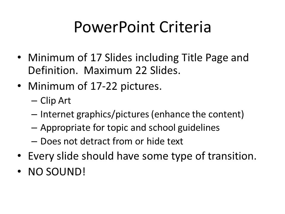 PowerPoint Criteria continued … Easily readable font Good page balance of text, graphics, and objects.