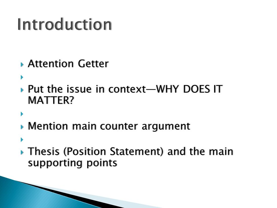  Attention Getter   Put the issue in context—WHY DOES IT MATTER.