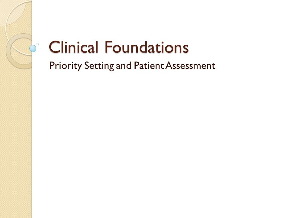 Clinical Foundations Priority Setting and Patient Assessment