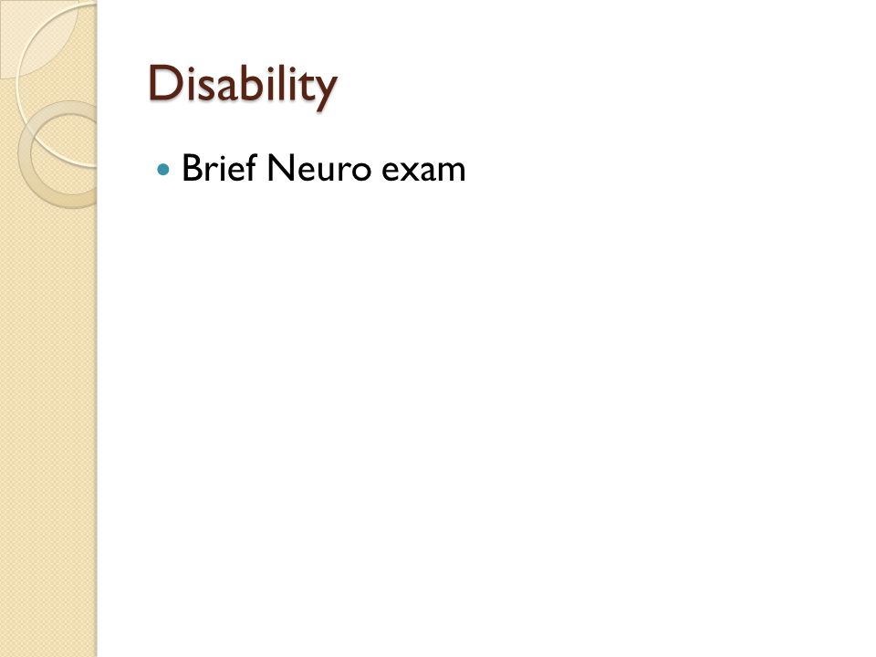 Disability Brief Neuro exam