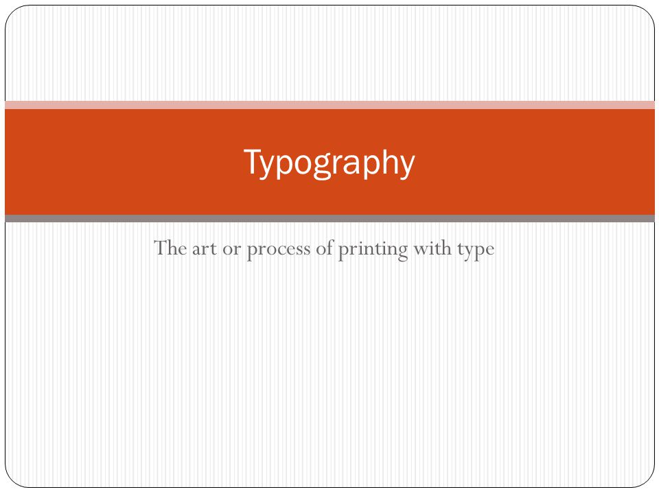 The art or process of printing with type Typography