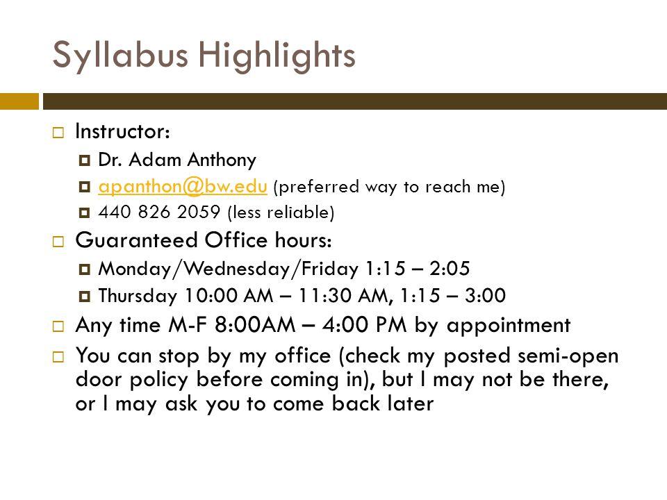 Syllabus Highlights  Instructor:  Dr.