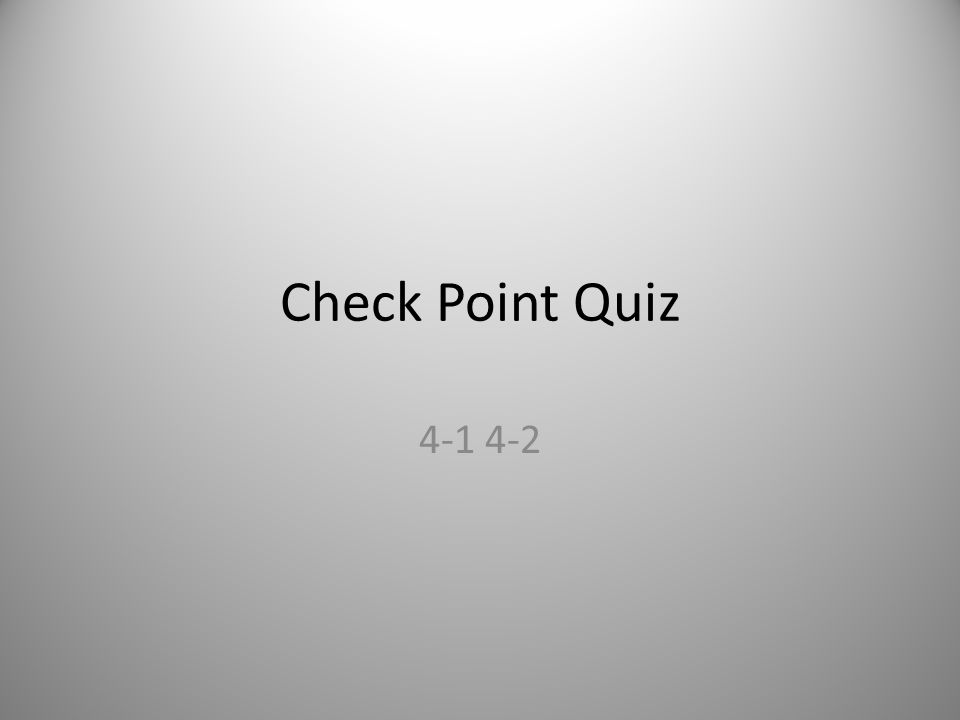 Check Point Quiz 4-1 4-2