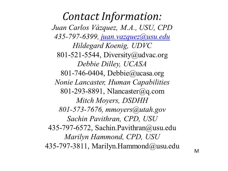 Contact Information: Juan Carlos Vázquez, M.A., USU, CPD 435-797-6399, juan.vazquez@usu.edujuan.vazquez@usu.edu Hildegard Koenig, UDVC 801-521-5544, D