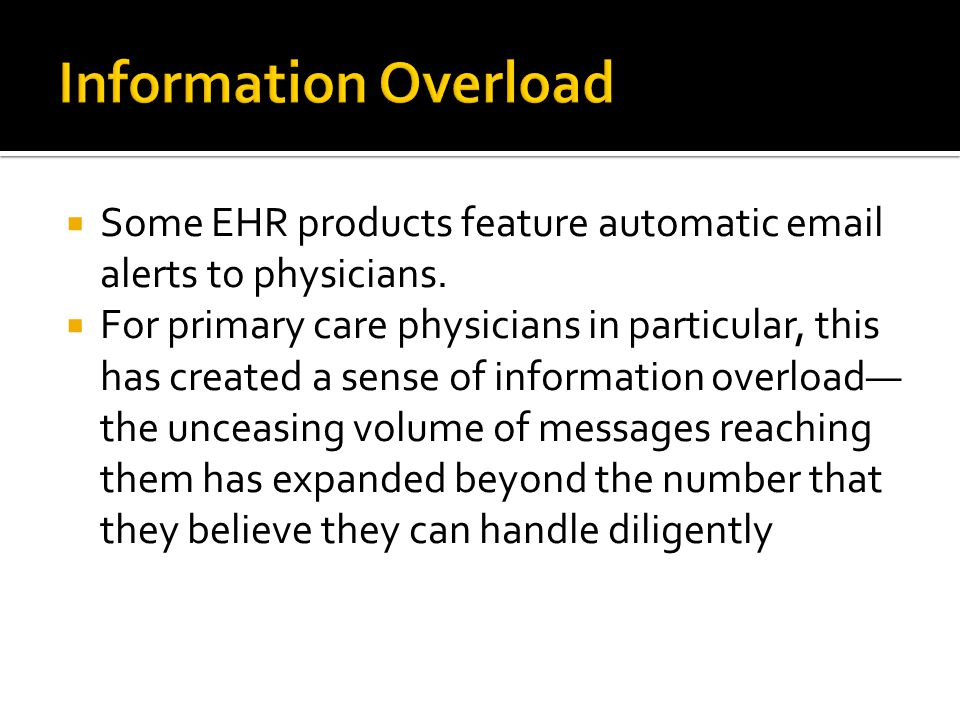  Some EHR products feature automatic email alerts to physicians.