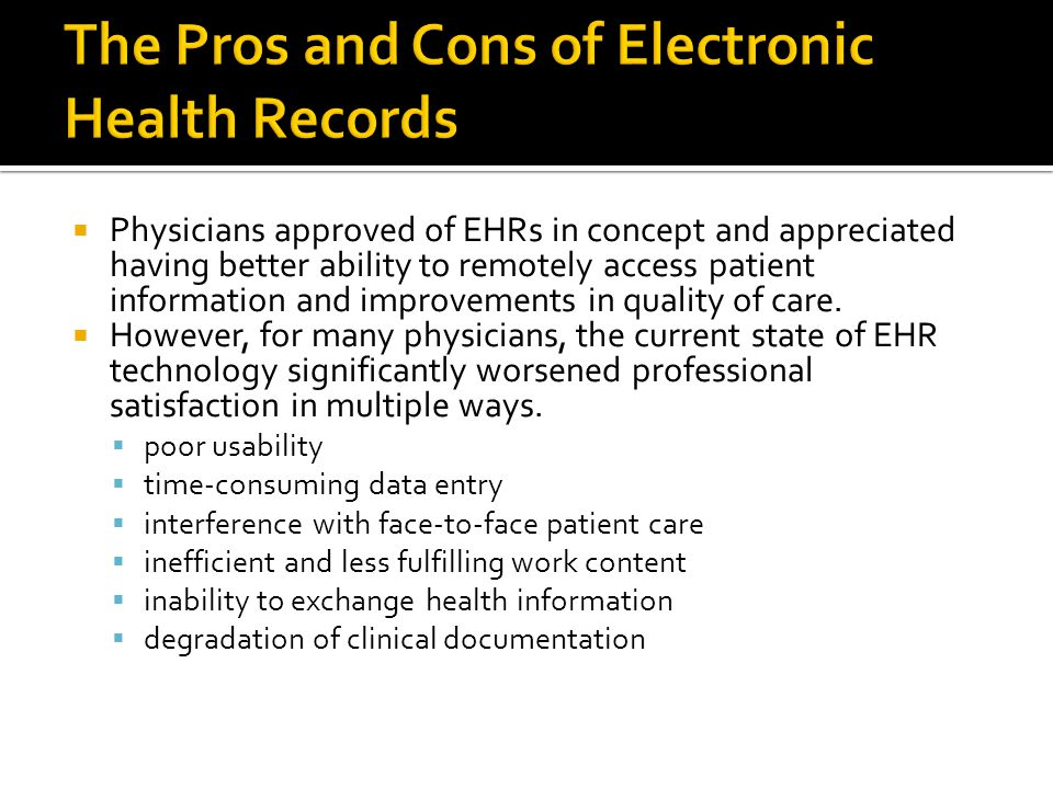  Physicians approved of EHRs in concept and appreciated having better ability to remotely access patient information and improvements in quality of care.