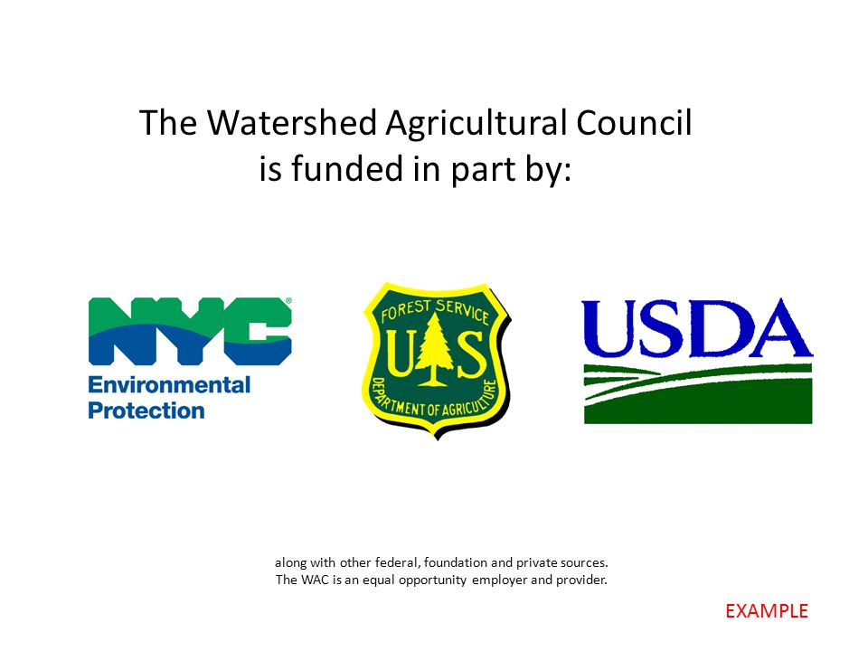 The Watershed Agricultural Council is funded in part by: along with other federal, foundation and private sources.
