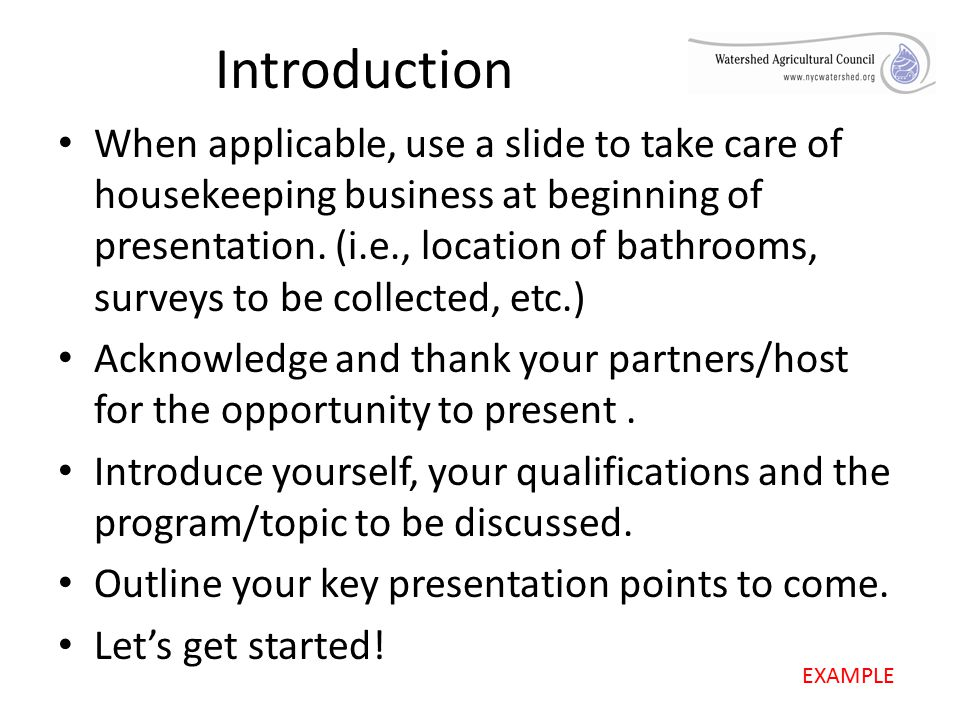 Introduction When applicable, use a slide to take care of housekeeping business at beginning of presentation.
