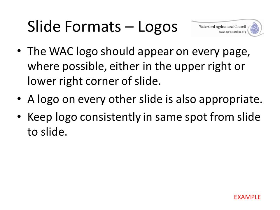 Slide Formats – Logos The WAC logo should appear on every page, where possible, either in the upper right or lower right corner of slide.