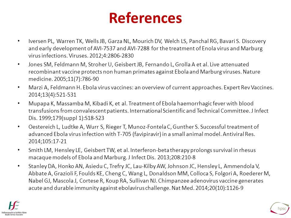 References Iversen PL, Warren TK, Wells JB, Garza NL, Mourich DV, Welch LS, Panchal RG, Bavari S.