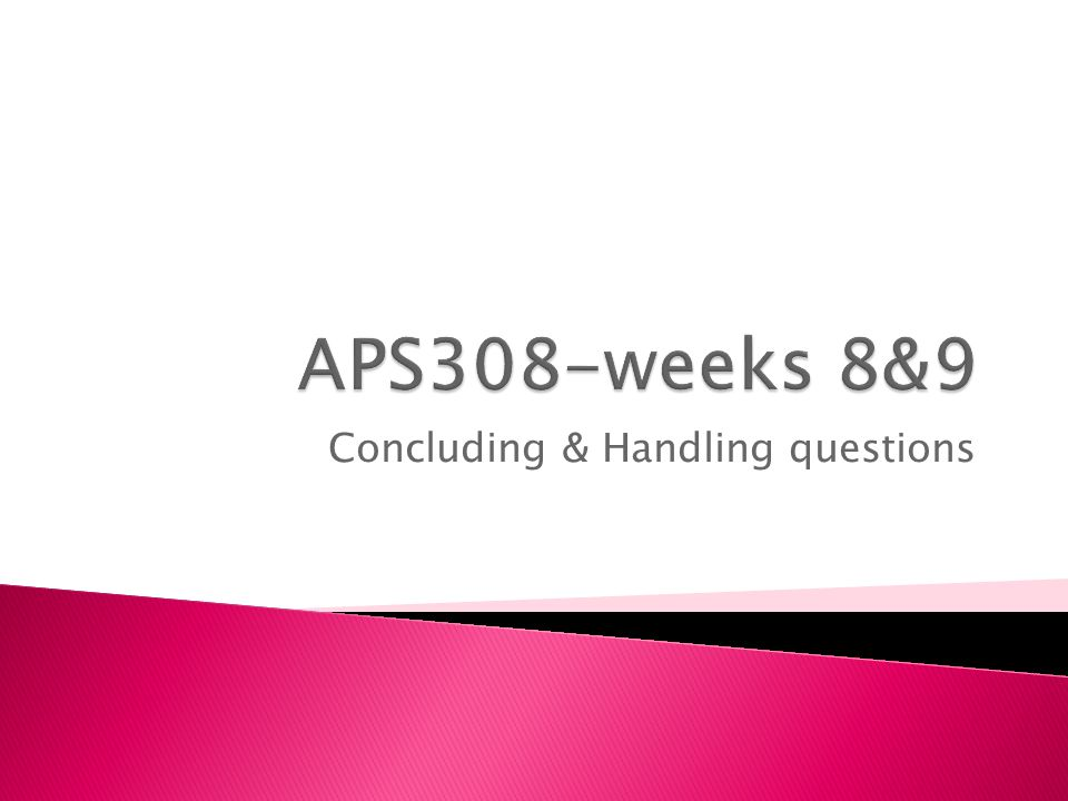 Concluding & Handling questions