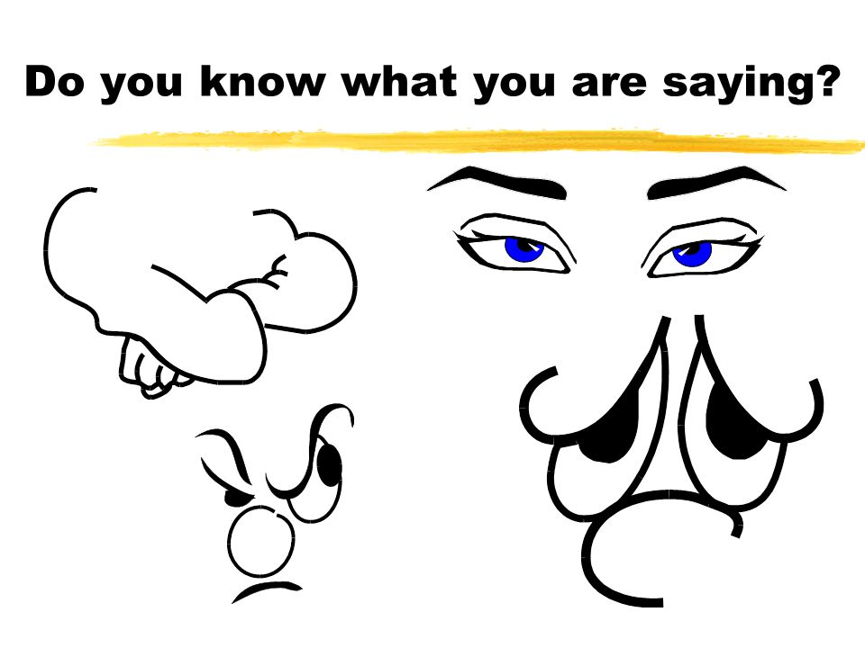 Do you know what you are saying