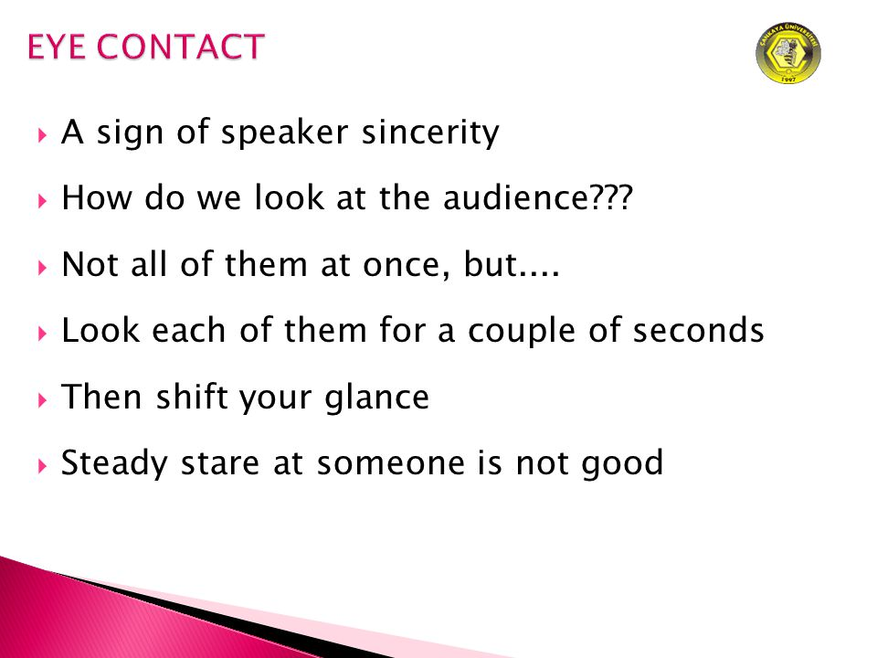  A sign of speaker sincerity  How do we look at the audience .
