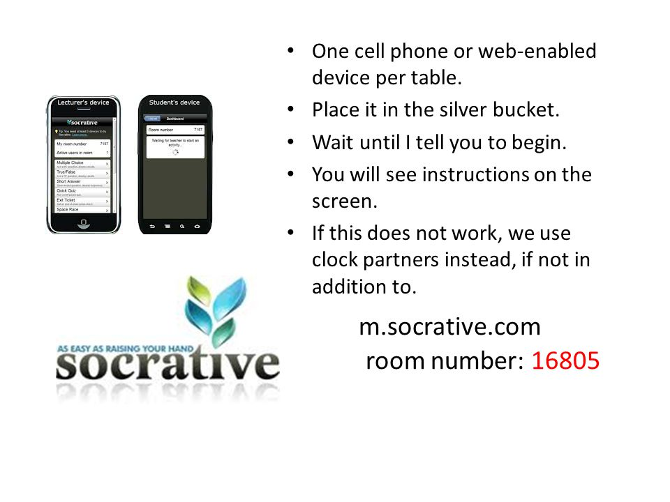 m.socrative.com room number: 16805 One cell phone or web-enabled device per table.