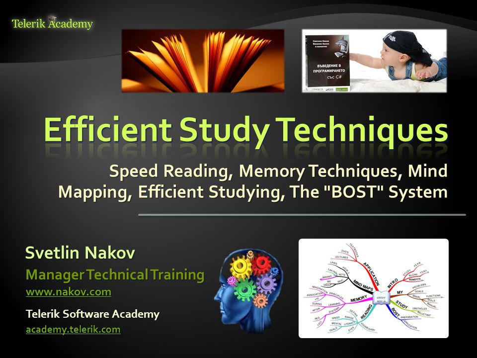  Ivo Botusharov s Blog on Effective Study  Summary of Tony Buzan s effective study books  http://ibotusharov.com/2013/05/17/telerik- academy/knowledge-sharing/effective-study- skills-buzan/ http://ibotusharov.com/2013/05/17/telerik- academy/knowledge-sharing/effective-study- skills-buzan/ http://ibotusharov.com/2013/05/17/telerik- academy/knowledge-sharing/effective-study- skills-buzan/  Meta Reading Club and Courses  Combine Suggestopedia + PhotoReading + Tony Buzan s B.O.S.T System + other innovations  http://www.metareading.com/course/ http://www.metareading.com/course/ 32