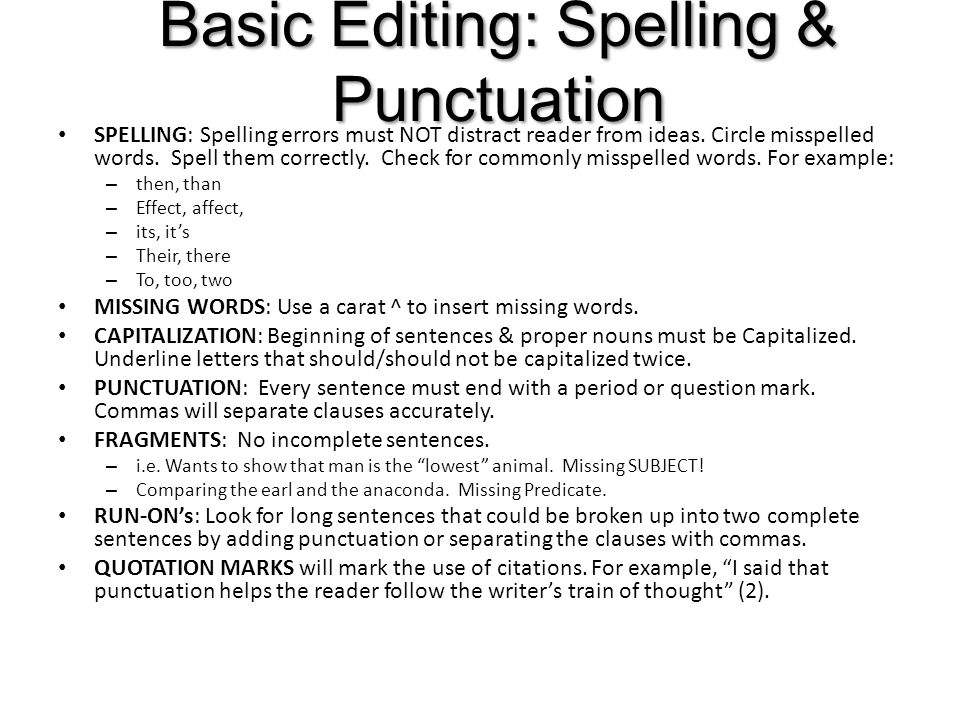 BASIC EDITING: Academic Style No CONTRACTIONS: spell out don't, aren't, isn't, etc.