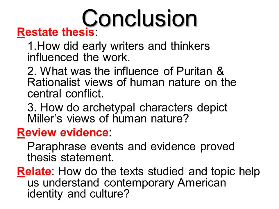 Conclusion Restate thesis: 1.How did early writers and thinkers influenced the work.