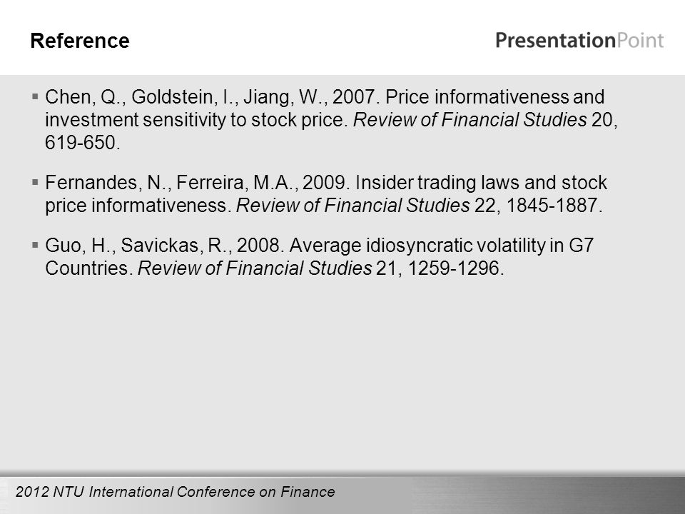Here comes your footer Reference  Chen, Q., Goldstein, I., Jiang, W., 2007.