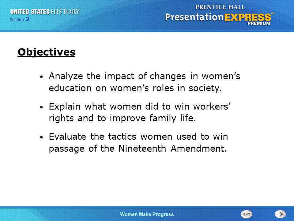 Section 2 Women Make Progress Analyze the impact of changes in women's education on women's roles in society. Explain what women did to win workers' r
