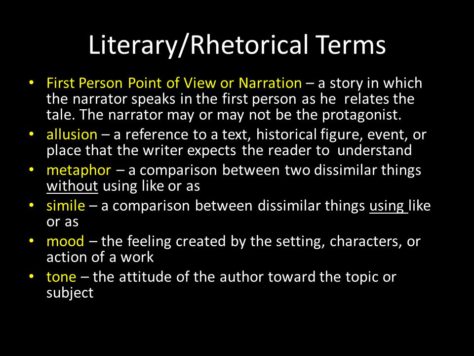 Literary/Rhetorical Terms First Person Point of View or Narration – a story in which the narrator speaks in the first person as he relates the tale. T