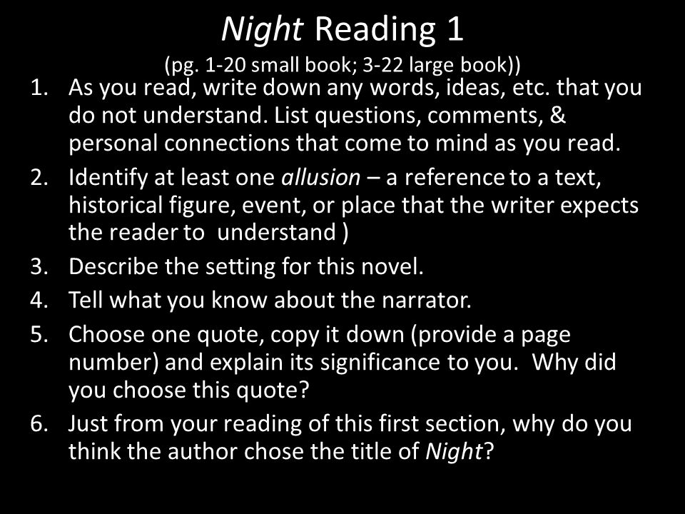 Night Reading 1 (pg. 1-20 small book; 3-22 large book)) 1.As you read, write down any words, ideas, etc. that you do not understand. List questions, c