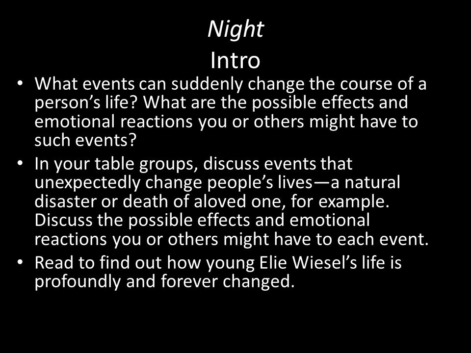 Night Intro What events can suddenly change the course of a person's life? What are the possible effects and emotional reactions you or others might h