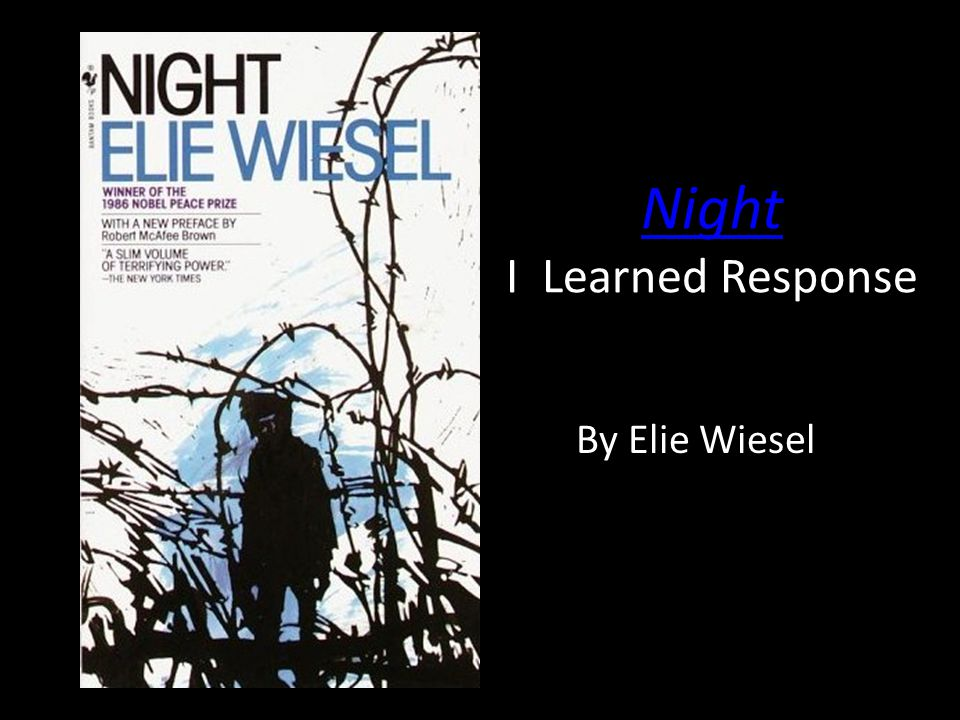 Night Night I Learned Response By Elie Wiesel