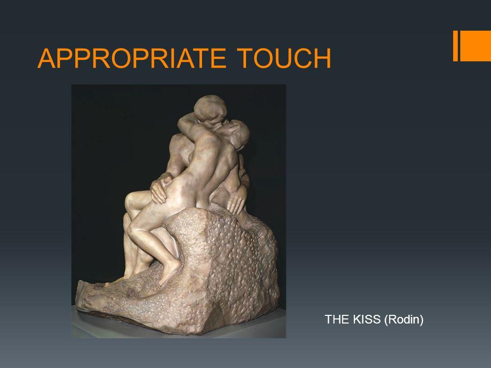 APPROPRIATE TOUCH THE KISS (Rodin)