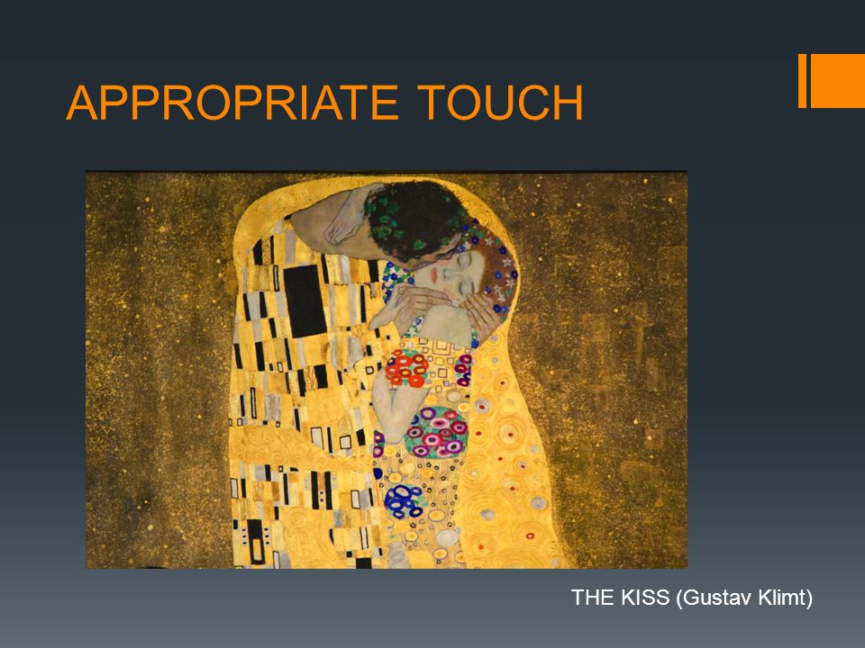 APPROPRIATE TOUCH THE KISS (Gustav Klimt)
