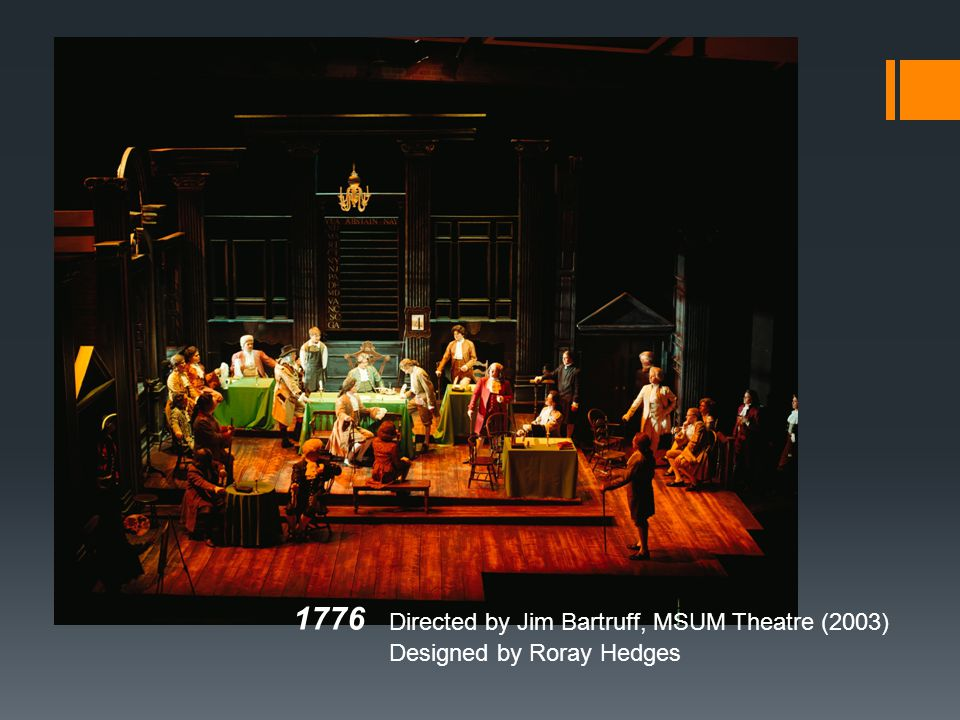 1776 Directed by Jim Bartruff, MSUM Theatre (2003) Designed by Roray Hedges